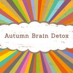 Autumn Brain Detox | Betty Herbert